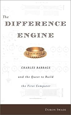 The Difference Engine: Charles Babbage and the Quest to Build the First Computer 9780670910205