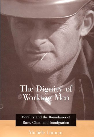 the dignity of working men by Pdf [download] the dignity of working men: morality and the boundaries of race, class, and immigration michèle lamont read onlinecheck link .