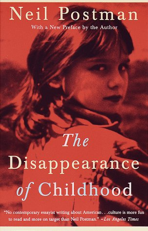 The Disappearance of Childhood 9780679751663