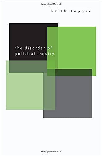 The Disorder of Political Inquiry 9780674016781