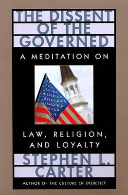 Dissent of the Governed: A Meditation on Law, Religion, and Loyalty 9780674212664