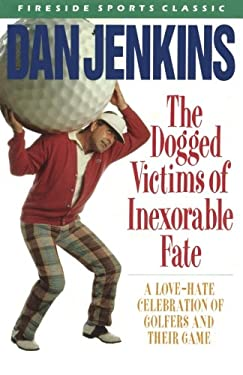 The Dogged Victims of Inexorable Fate 9780671667504