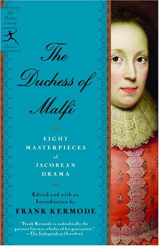 The Duchess of Malfi: Seven Masterpieces of Jacobean Drama 9780679642435