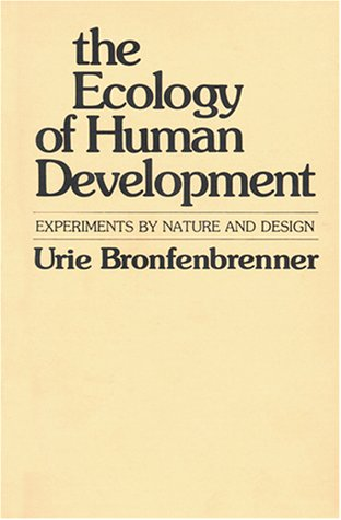 The Ecology of Human Development: Experiments by Nature and Design 9780674224575