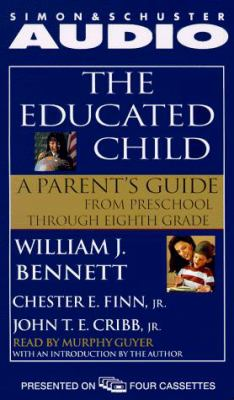 The Educated Child: A Parents Guide from Preschool to Eighth Grade 9780671047818