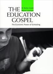 Education Gospel the Education Gospel: The Economic Power of Schooling the Economic Power of Schooling