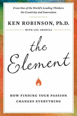 The Element: How Finding Your Passion Changes Everything 9780670020478