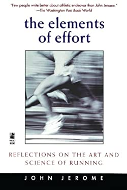 The Elements of Effort: Reflections on the Art and Science of Running 9780671023706