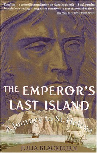 The Emperor's Last Island: A Journey to St. Helena 9780679739371