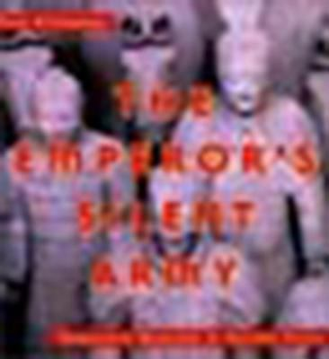The Emperor's Silent Army: Terracotta Warriors of Ancient China 9780670035120