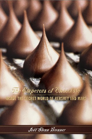The Emperors of Chocolate: Inside the Secret World of Hershey and Mars 9780679421900