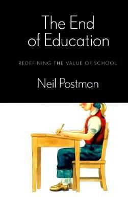 The End of Education: Redefining the Value of School 9780679430063