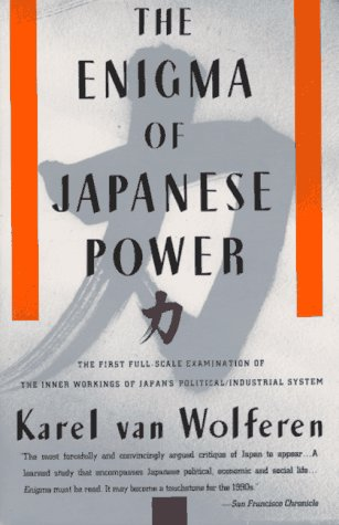 The Enigma of Japanese Power: People and Politics in a Stateless Nation 9780679728023