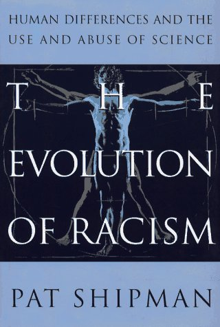 The Evolution of Racism: Human Differences and the Use and Abuse of Science 9780671754600