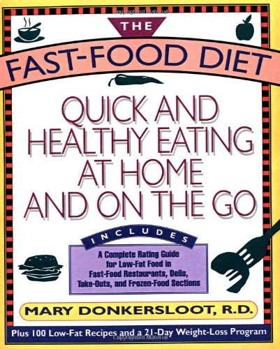 The Fast-Food Diet: Quick and Healthy Eating at Home and on the Go 9780671754464