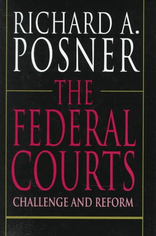 The Federal Courts: Challenge and Reform, Revised Edition