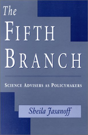 The Fifth Branch: Science Advisers as Policymakers 9780674300620