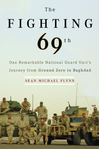 The Fighting 69th: One Remarkable National Guard Unit's Journey from Ground Zero to Baghdad 9780670018437