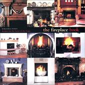 The Fireplace Book: Designs for the Heart of the Home