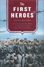 The First Heroes: The Extraordinary Story of the Doolittle Raid--America's First World War II Victory 2401579