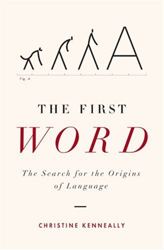 The First Word: The Search for the Origins of Language 9780670034901
