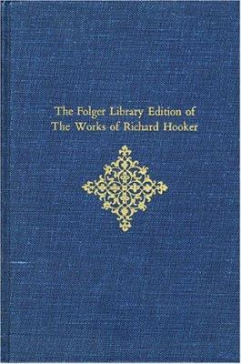 The Folger Library Edition of the Works of Richard Hooker, Volume III: Of the Laws of Ecclesiastical Polity: Books VI, VII, VIII 9780674632103