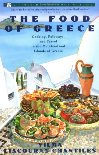 Food of Greece: Cooking, Folkways, and Travel in the Mainland and Islands of Greece 9780671750961