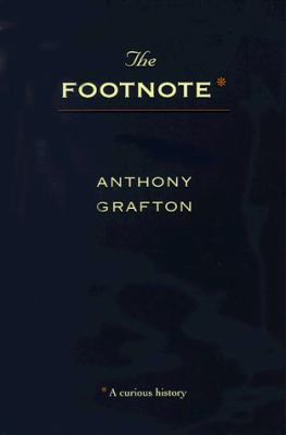 The Footnote: A Curious History 9780674307605