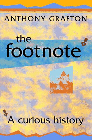The Footnote: A Curious History 9780674902152