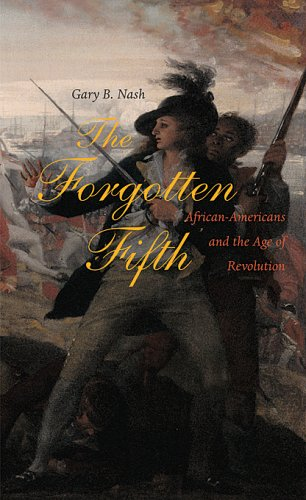 The Forgotten Fifth: African Americans in the Age of Revolution 9780674021938