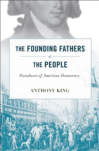 The Founding Fathers V. the People: Paradoxes of American Democracy 9780674045736