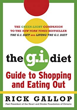 The G.I. Diet: Guide to Shopping and Eating Out 9780679313915