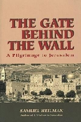 The Gate Behind the Wall: A Pilgrimage to Jerusalem 9780671524890