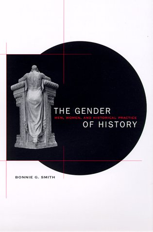 The Gender of History: Men, Women, and Historical Practice 9780674002043