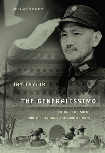 The Generalissimo: Chiang Kai-Shek and the Struggle for Modern China 9780674060494