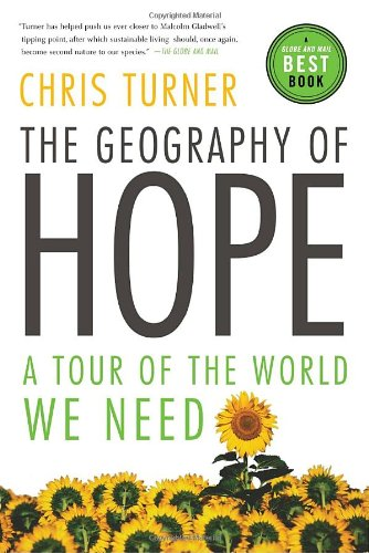 The Geography of Hope: A Tour of the World We Need 9780679314660