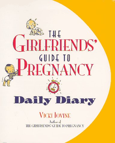 The Girlfriends' Guide to Pregnancy Daily Diary 9780671002909