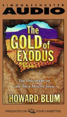 The Gold of Exodus Cassette: The Discovery of the Real Mount Sinai 9780671576875