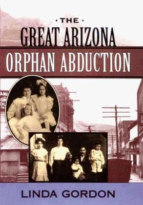 The Great Arizona Orphan Abduction 9780674360419