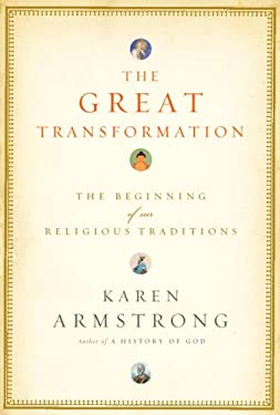 The Great Transformation: The Beginning of Our Religious Traditions 9780676974652
