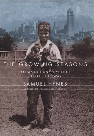 The Growing Seasons: 4an American Boyhood Before the War 9780670031931