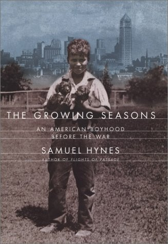 The Growing Seasons: 4an American Boyhood Before the War