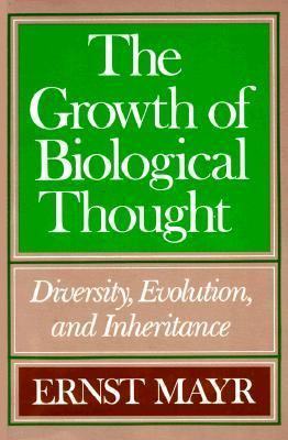 The Growth of Biological Thought: Diversity, Evolution, and Inheritance,