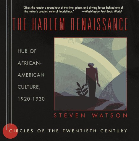 The Harlem Renaissance: Hub of African-American Culture, 1920-1930 9780679758891