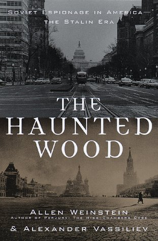 The Haunted Wood: Soviet Espionage in America - -The Stalin Era 9780679457244