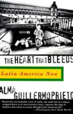 The Heart That Bleeds: Latin America Now 9780679757955