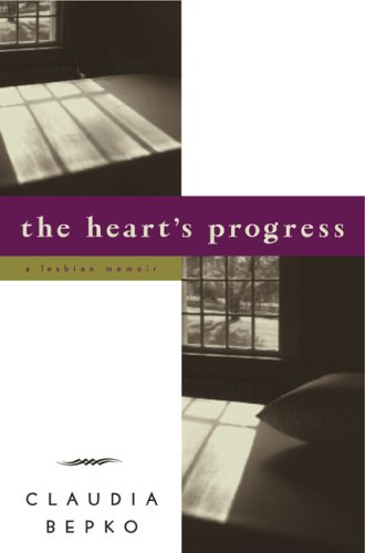 The Heart's Progress: A Lesbian Memoir 9780670859214