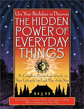 The Hidden Power of Everyday Things: A Complete Personology Guide to Your Lifestyle for Each Day of the Year 9780671036201