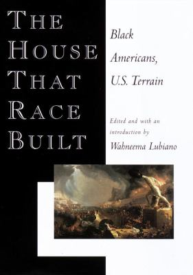 The House That Race Built: Black Americans, U.S. Terrain 9780679440901