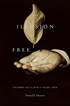 The Illusion of Free Markets: Punishment and the Myth of Natural Order